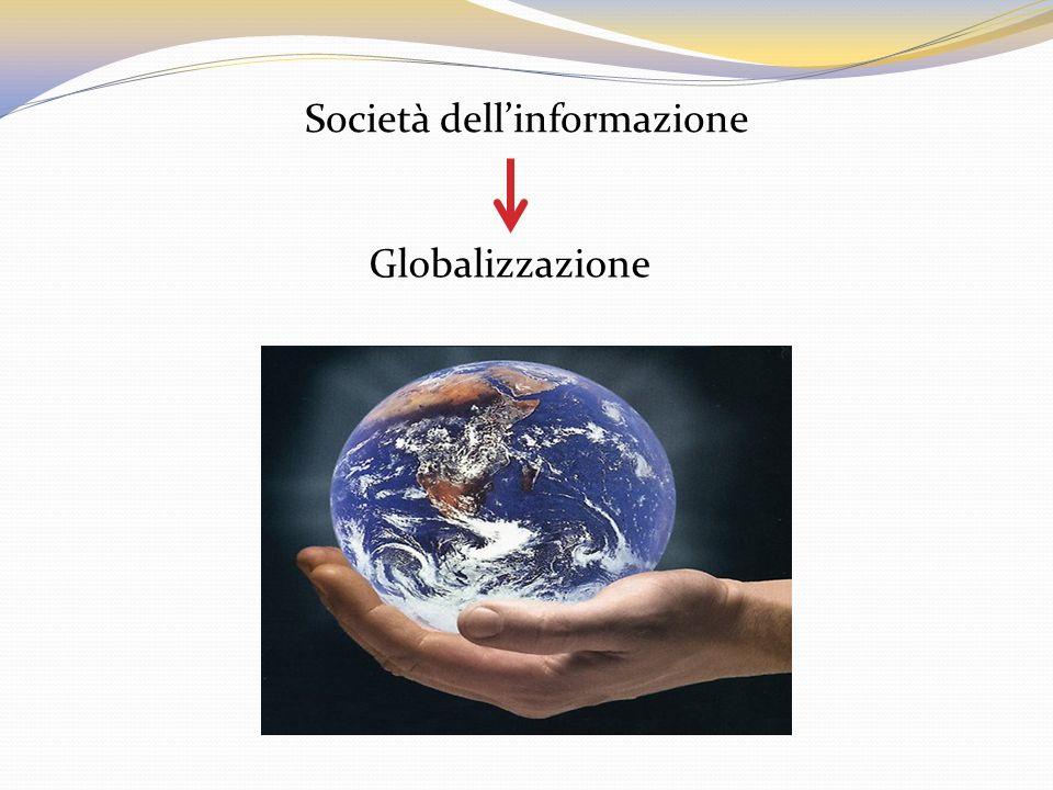 Società dellinformazione Globalizzazione