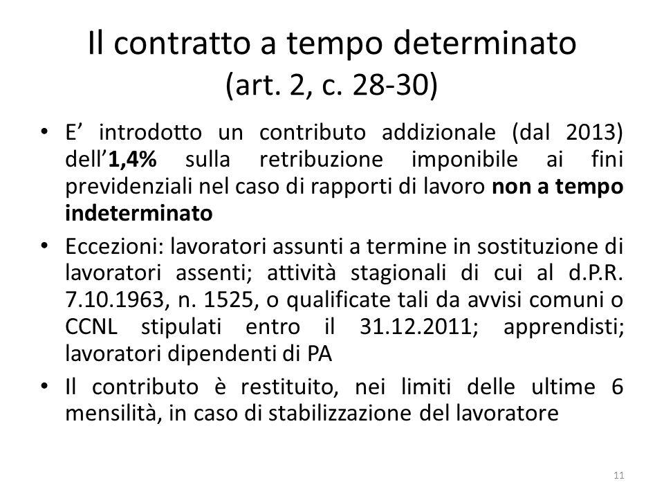 Il contratto a tempo determinato (art. 2, c. 28-30) E introdotto un contributo addizionale (dal 2013) dell1,4% sulla retribuzione imponibile ai fini p