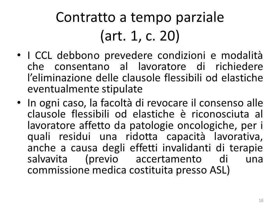 Contratto a tempo parziale (art. 1, c. 20) I CCL debbono prevedere condizioni e modalità che consentano al lavoratore di richiedere leliminazione dell