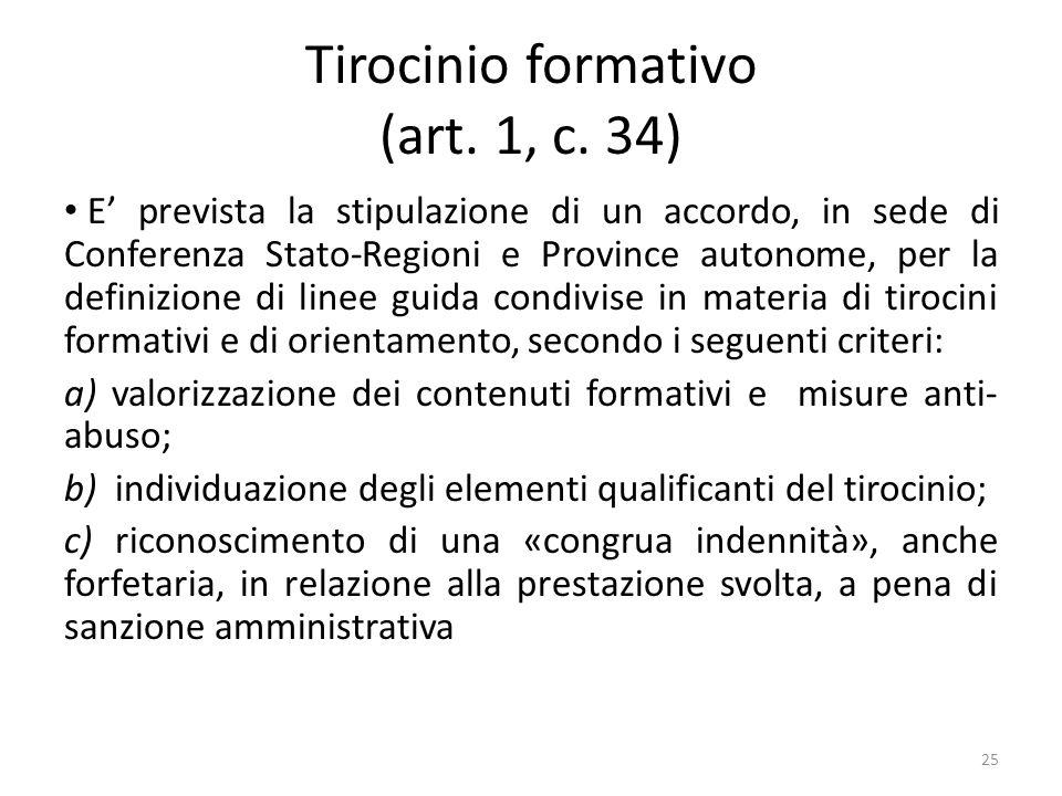 Tirocinio formativo (art. 1, c. 34) E prevista la stipulazione di un accordo, in sede di Conferenza Stato-Regioni e Province autonome, per la definizi