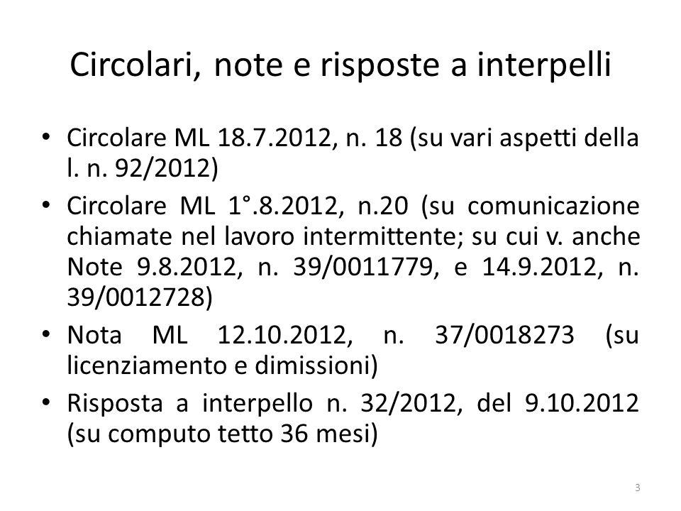 Circolari, note e risposte a interpelli Circolare ML 18.7.2012, n. 18 (su vari aspetti della l. n. 92/2012) Circolare ML 1°.8.2012, n.20 (su comunicaz