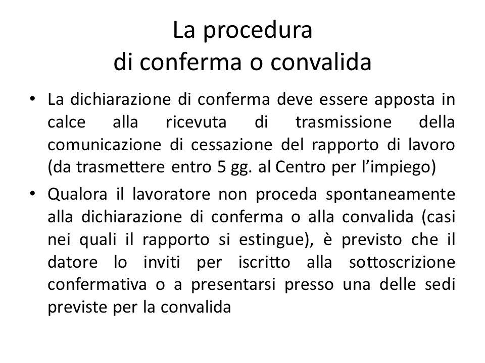 La procedura di conferma o convalida La dichiarazione di conferma deve essere apposta in calce alla ricevuta di trasmissione della comunicazione di ce