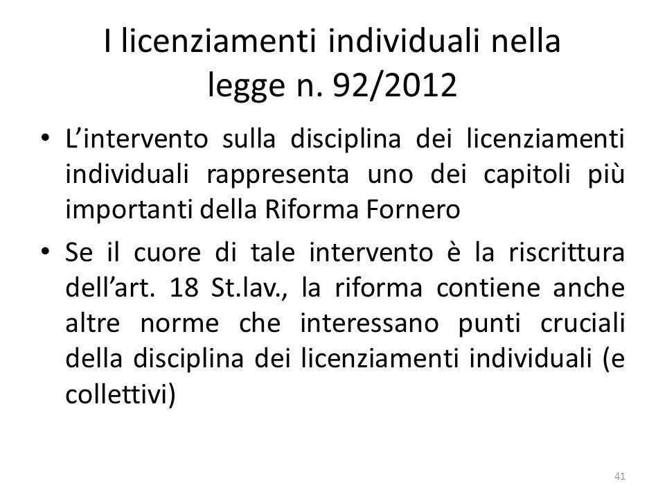 I licenziamenti individuali nella legge n. 92/2012 Lintervento sulla disciplina dei licenziamenti individuali rappresenta uno dei capitoli più importa