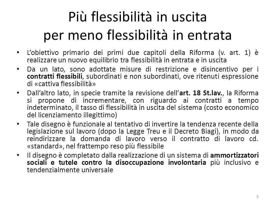 Più flessibilità in uscita per meno flessibilità in entrata Lobiettivo primario dei primi due capitoli della Riforma (v. art. 1) è realizzare un nuovo