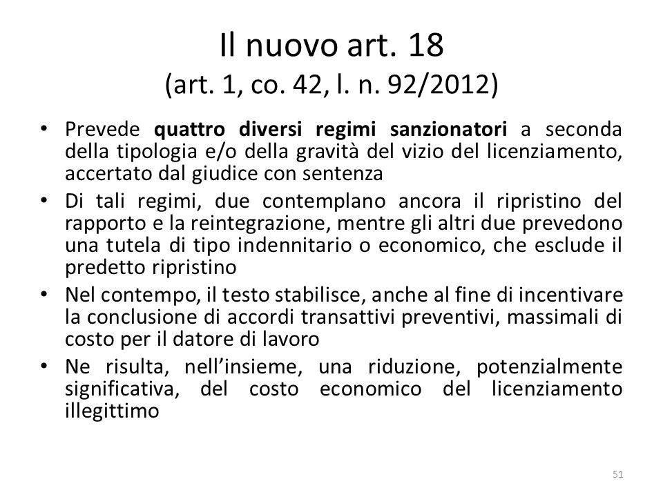 Il nuovo art. 18 (art. 1, co. 42, l. n. 92/2012) Prevede quattro diversi regimi sanzionatori a seconda della tipologia e/o della gravità del vizio del