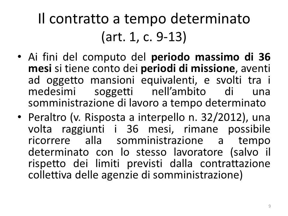 Il contratto a tempo determinato (art. 1, c. 9-13) Ai fini del computo del periodo massimo di 36 mesi si tiene conto dei periodi di missione, aventi a