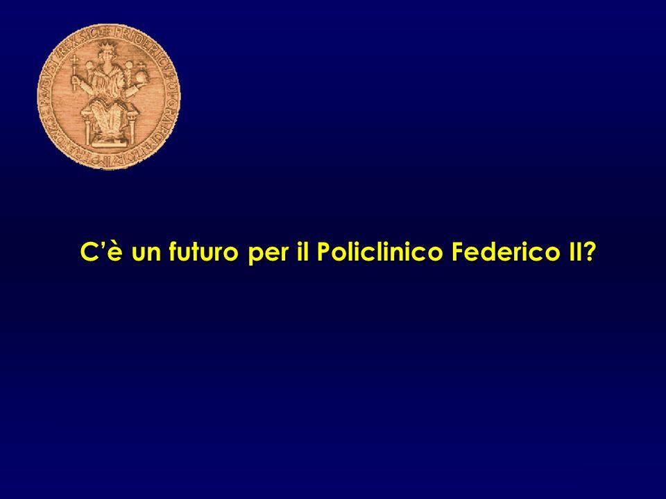 GdS /2007 Cè un futuro per il Policlinico Federico II GdS/2008