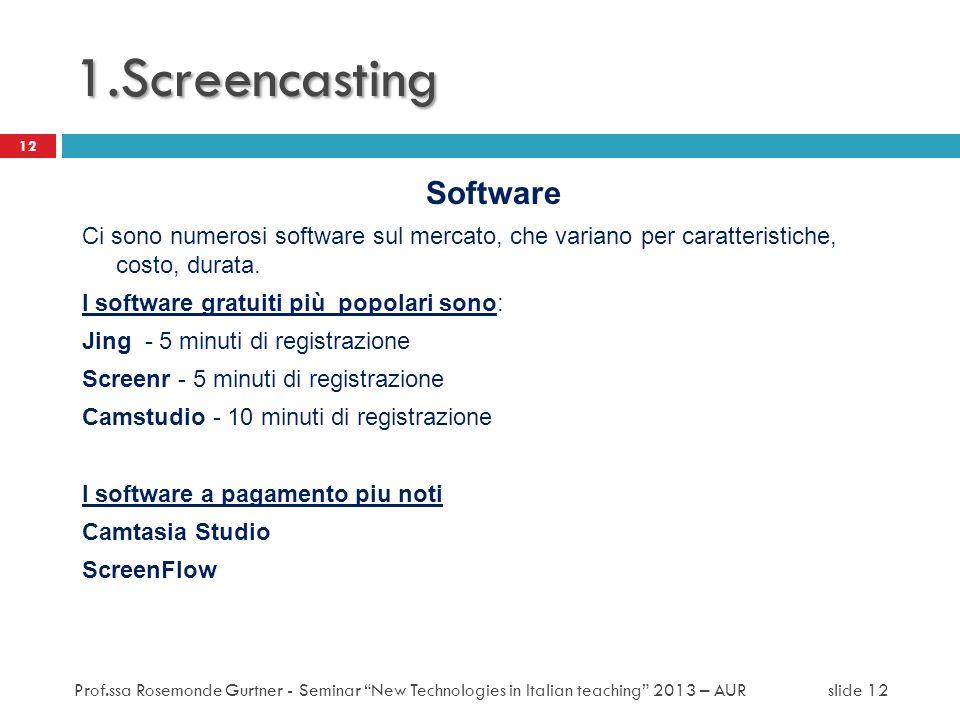 Software Ci sono numerosi software sul mercato, che variano per caratteristiche, costo, durata.