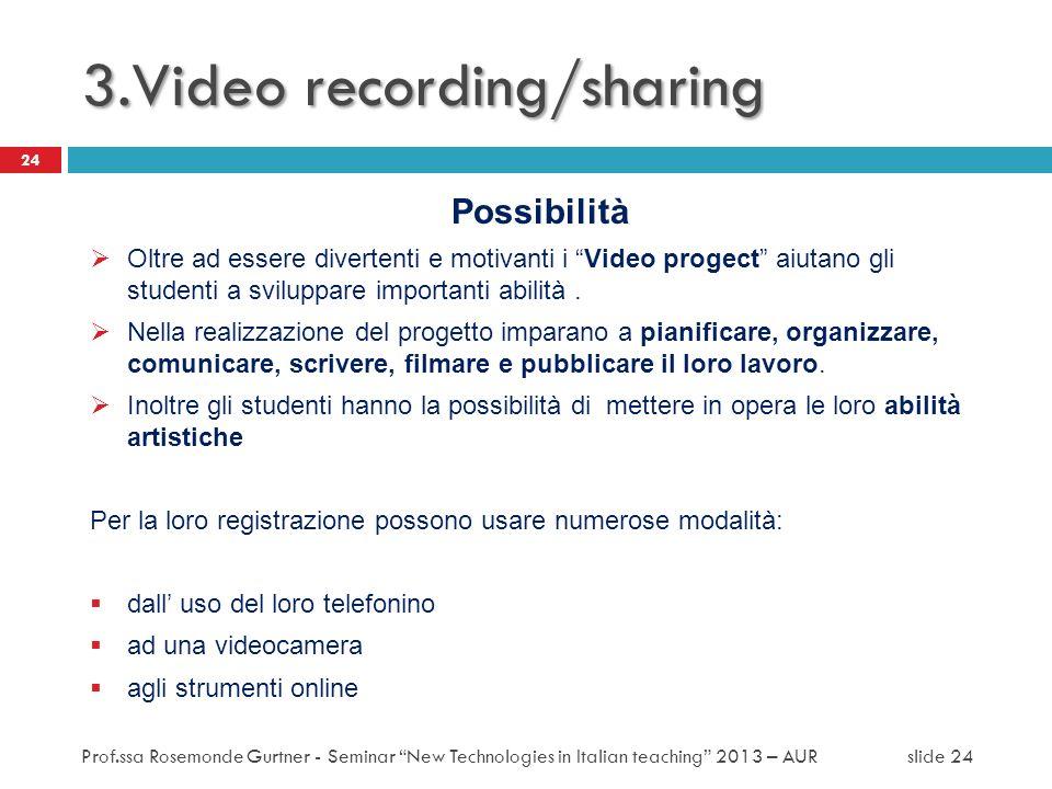 Possibilità Oltre ad essere divertenti e motivanti i Video progect aiutano gli studenti a sviluppare importanti abilità. Nella realizzazione del proge
