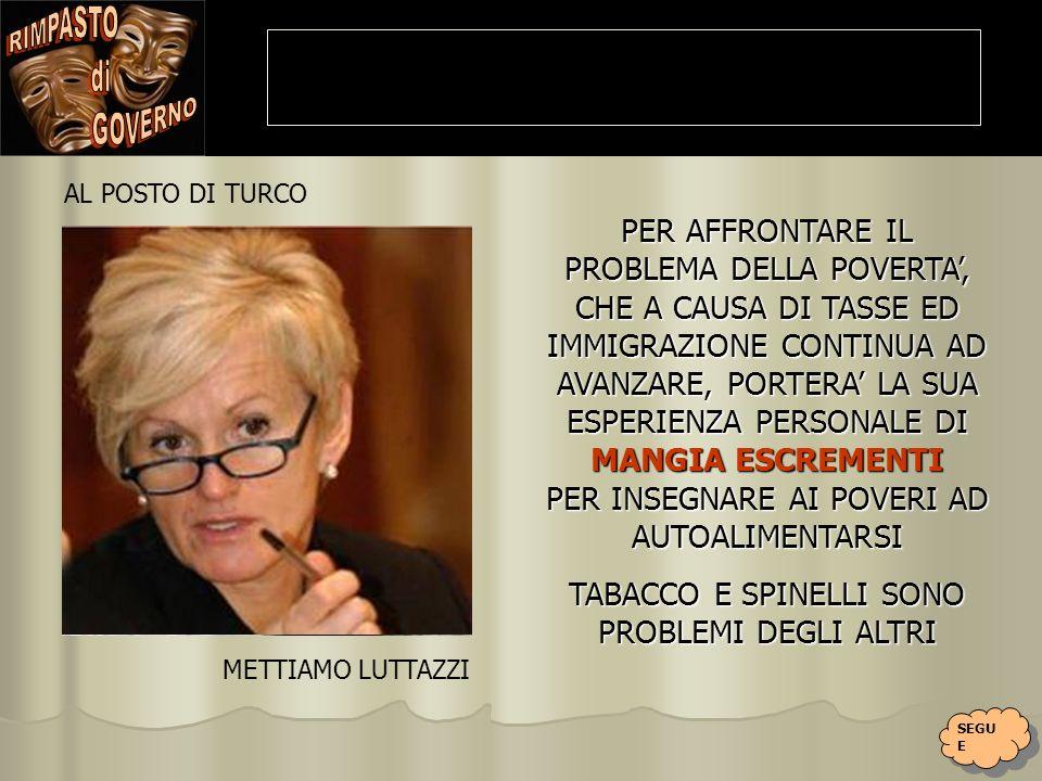 DA UNA ZITELLA AD UN OMOSESSUALE LINCOMPETENZA SULLA GESTIONE FAMILIARE RESTA INALTERATA VERRANNO ORGANIZZATE SFILATE CARNEVALESCHE IN TUTTE LE CITTA ITALIANE AGLI ETEROSESSUALI VERRANNO RICONOSCIUTI I DIRITTI DEI GAY FAMIGLIA AL POSTO DI BINDI METTIAMO CECCHI PAONE SEGU E SEGU E