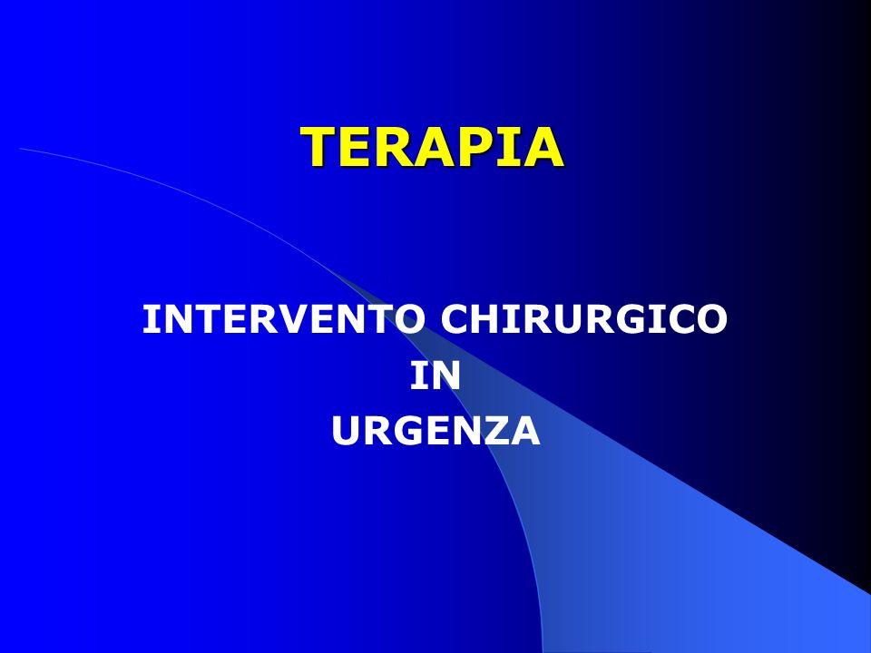 TERAPIA INTERVENTO CHIRURGICO IN URGENZA