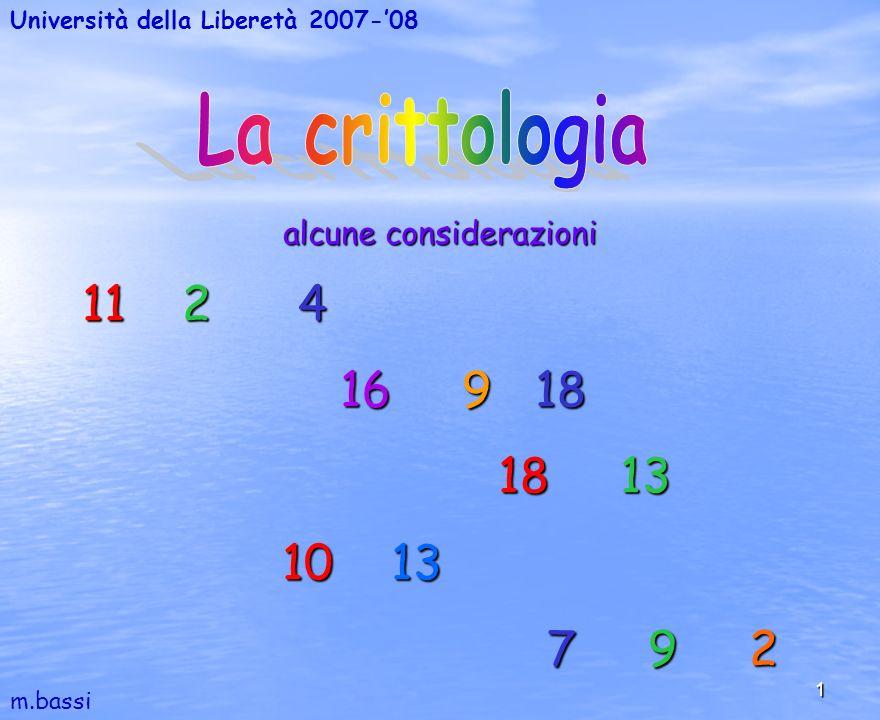 1 alcune considerazioni 11 2 4 11 2 4 16 9 18 16 9 18 18 13 18 13 10 13 10 13 7 9 2 7 9 2 Università della Liberetà 2007-08 m.bassi