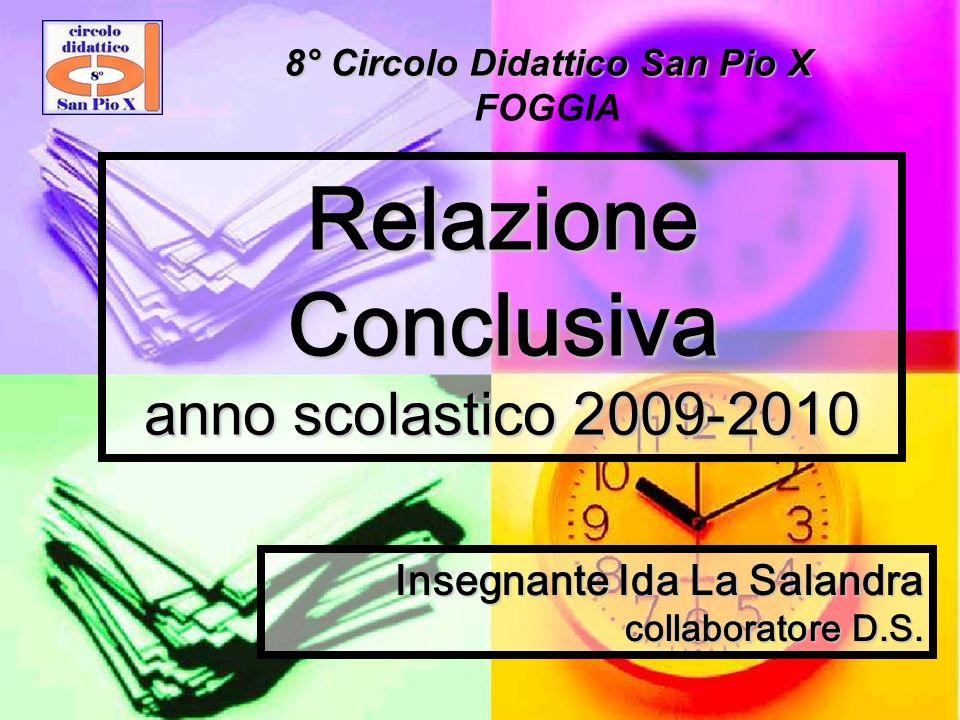 Relazione Conclusiva anno scolastico 2009-2010 Insegnante Ida La Salandra collaboratore D.S.