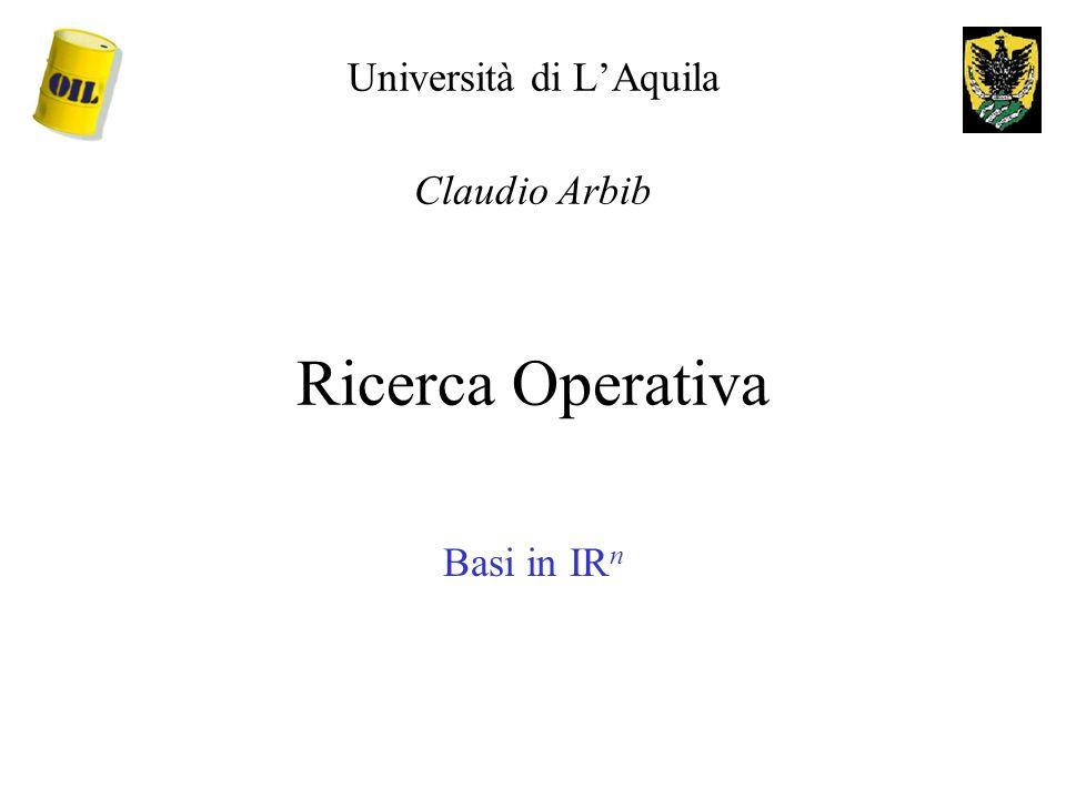 Università di LAquila Claudio Arbib Ricerca Operativa Basi in IR n