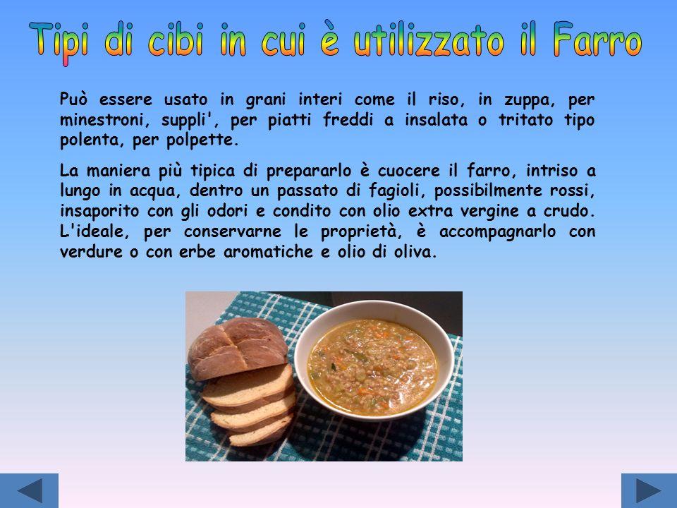 Può essere usato in grani interi come il riso, in zuppa, per minestroni, suppli', per piatti freddi a insalata o tritato tipo polenta, per polpette. L