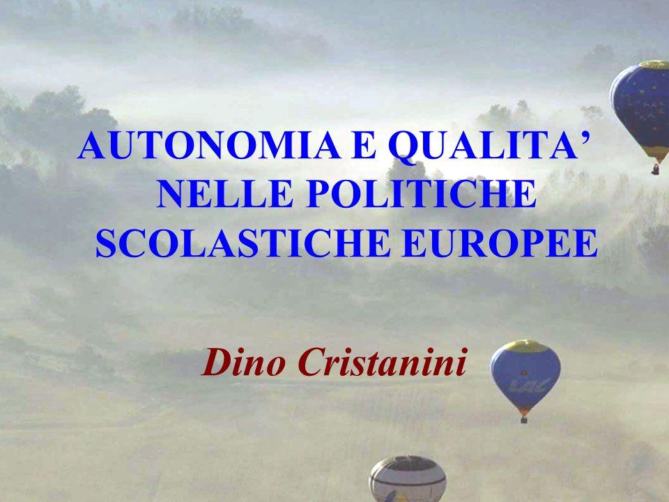 Sirmione - ottobre 2008 AUTONOMIA E QUALITA NELLE POLITICHE SCOLASTICHE EUROPEE Dino Cristanini