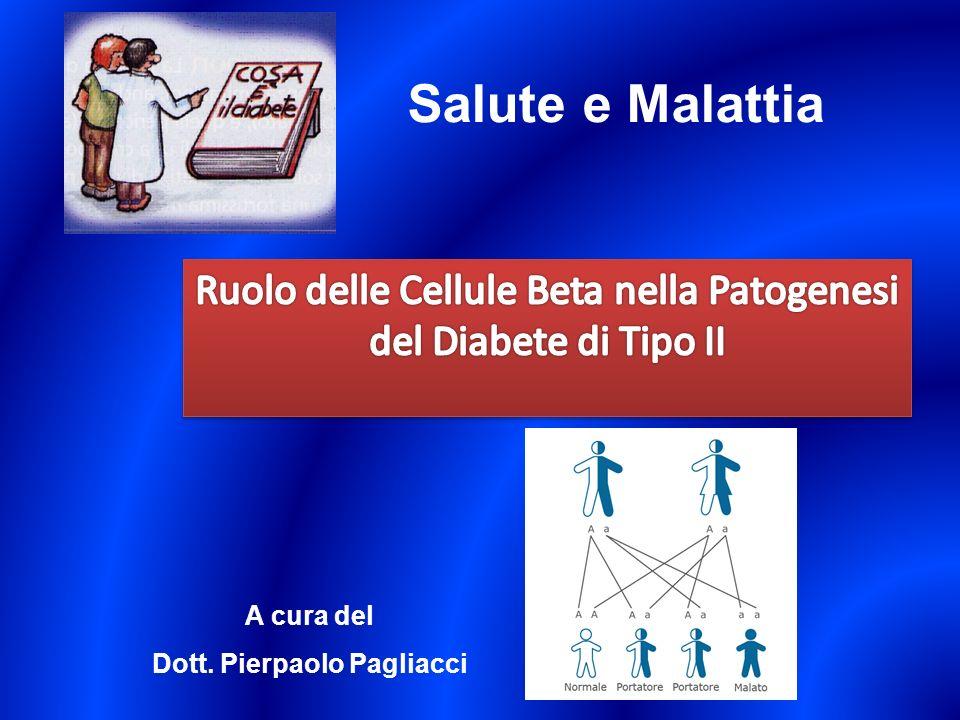 Salute e Malattia A cura del Dott. Pierpaolo Pagliacci