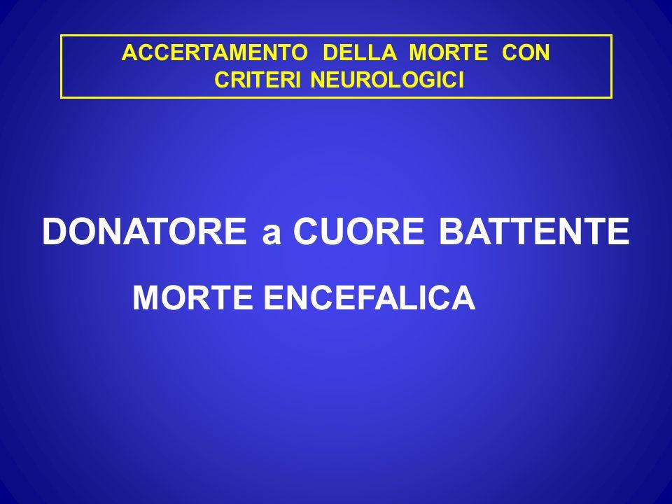 DONATORE a CUORE BATTENTE MORTE ENCEFALICA ACCERTAMENTO DELLA MORTE CON CRITERI NEUROLOGICI