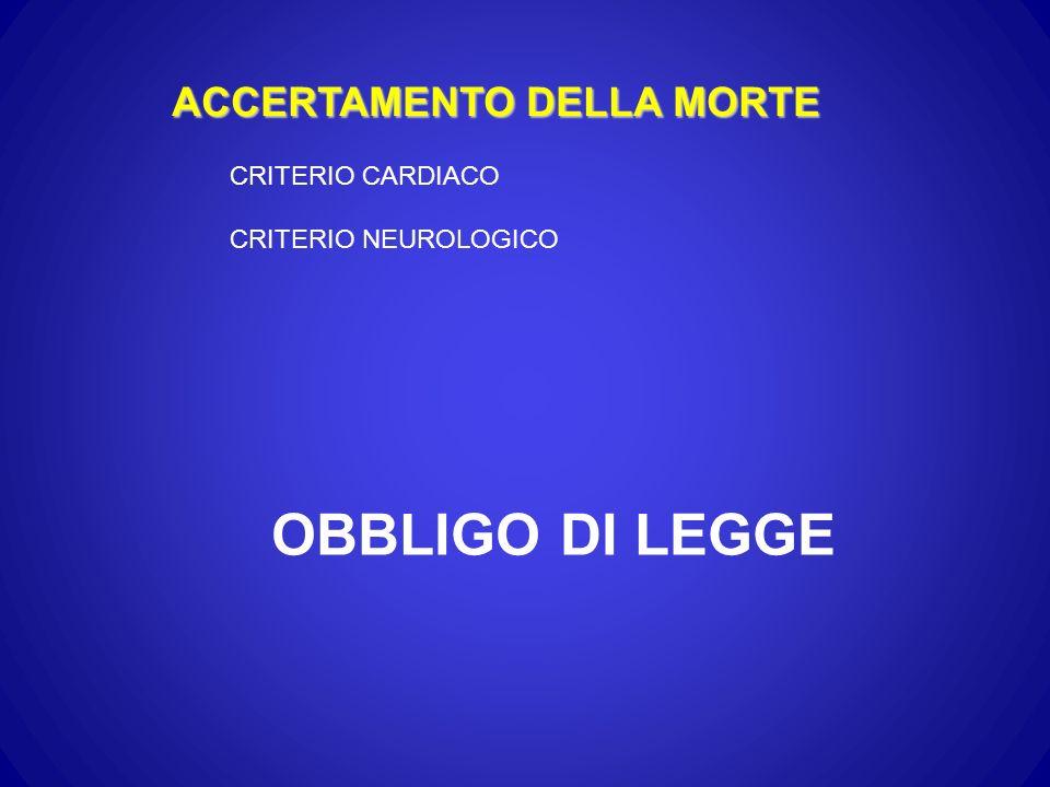 CRITERIO CARDIACO CRITERIO NEUROLOGICO ACCERTAMENTO DELLA MORTE OBBLIGO DI LEGGE
