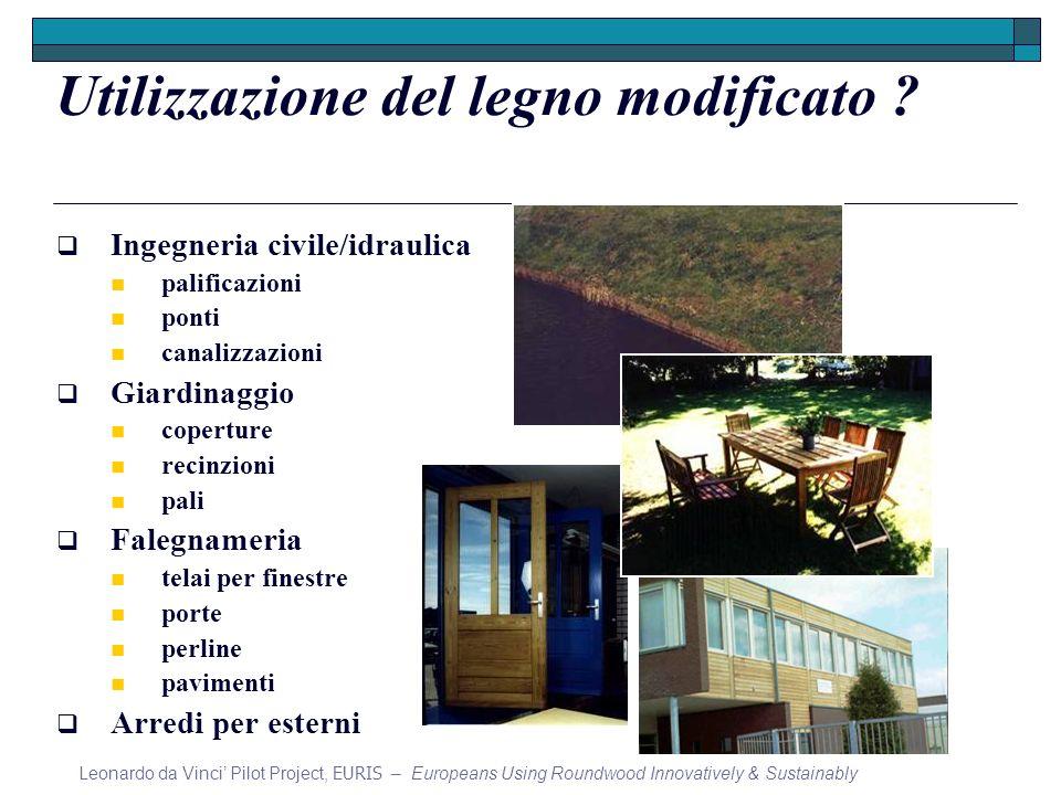 Utilizzazione del legno modificato ? Ingegneria civile/idraulica palificazioni ponti canalizzazioni Giardinaggio coperture recinzioni pali Falegnameri