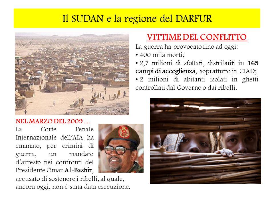 Il SUDAN e la regione del DARFUR VITTIME DEL CONFLITTO La guerra ha provocato fino ad oggi: 400 mila morti; 2,7 milioni di sfollati, distribuiti in 16