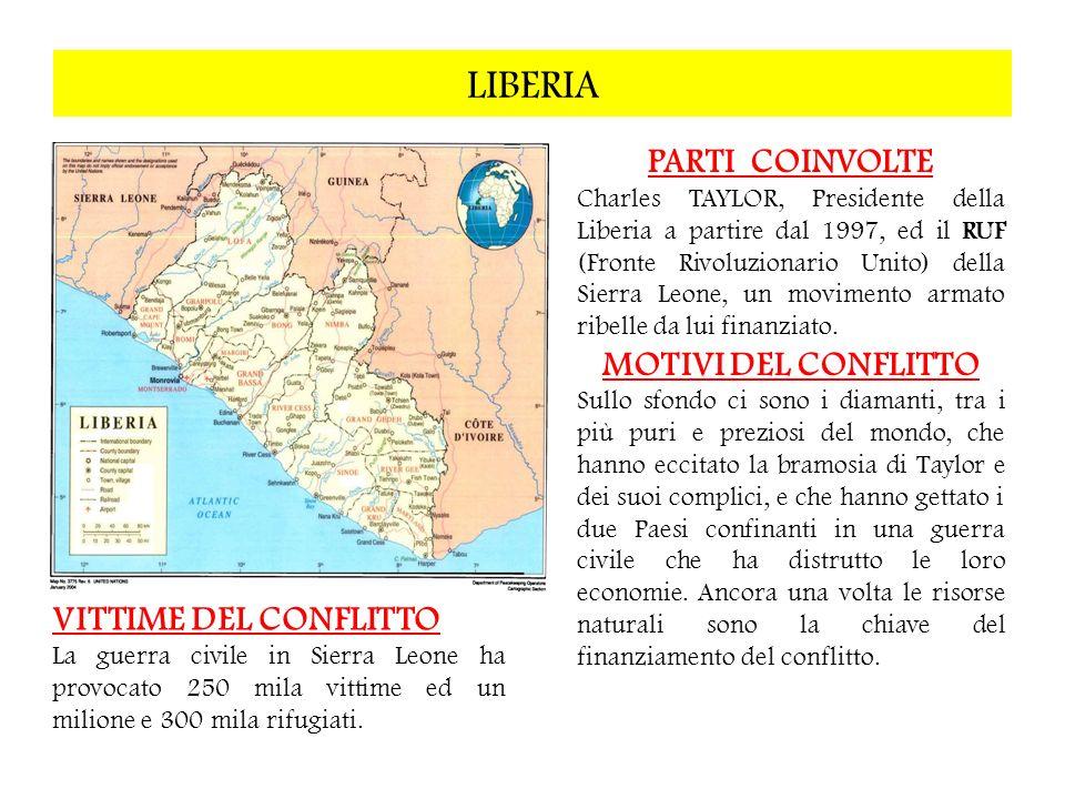 LIBERIA PARTI COINVOLTE Charles TAYLOR, Presidente della Liberia a partire dal 1997, ed il RUF (Fronte Rivoluzionario Unito) della Sierra Leone, un mo
