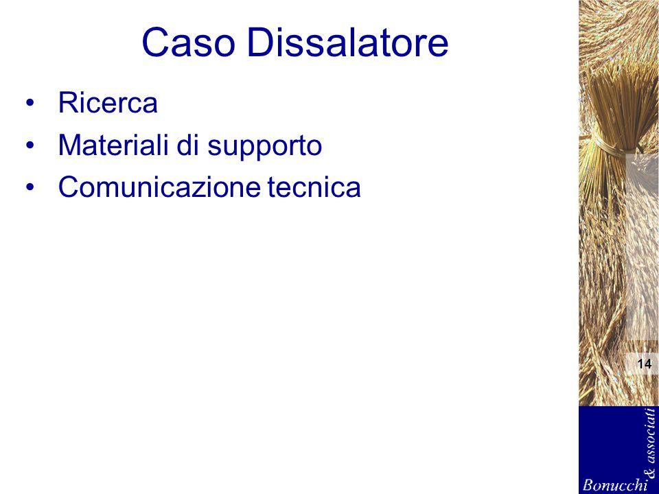 14 Caso Dissalatore Ricerca Materiali di supporto Comunicazione tecnica