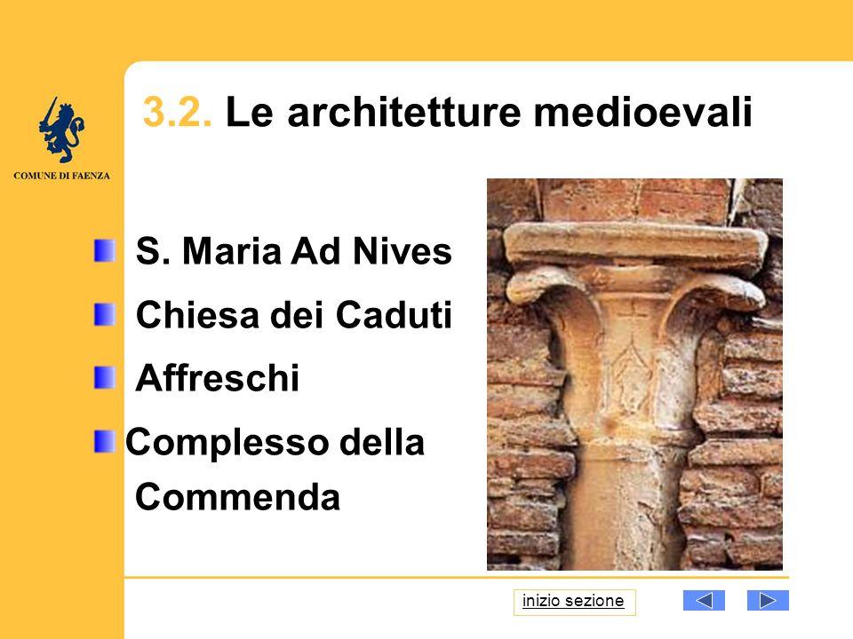 3.2. Le architetture medioevali S. Maria Ad Nives Chiesa dei Caduti Affreschi Complesso della Commenda inizio sezione