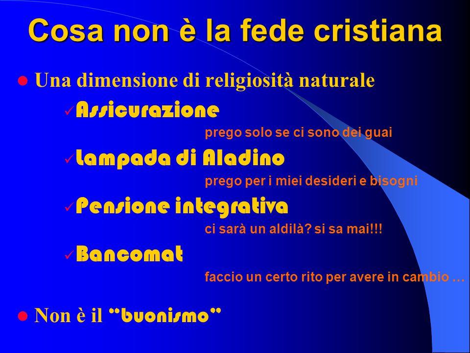 Cosa non è la fede cristiana Una dimensione di religiosità naturale Assicurazione prego solo se ci sono dei guai Lampada di Aladino prego per i miei d