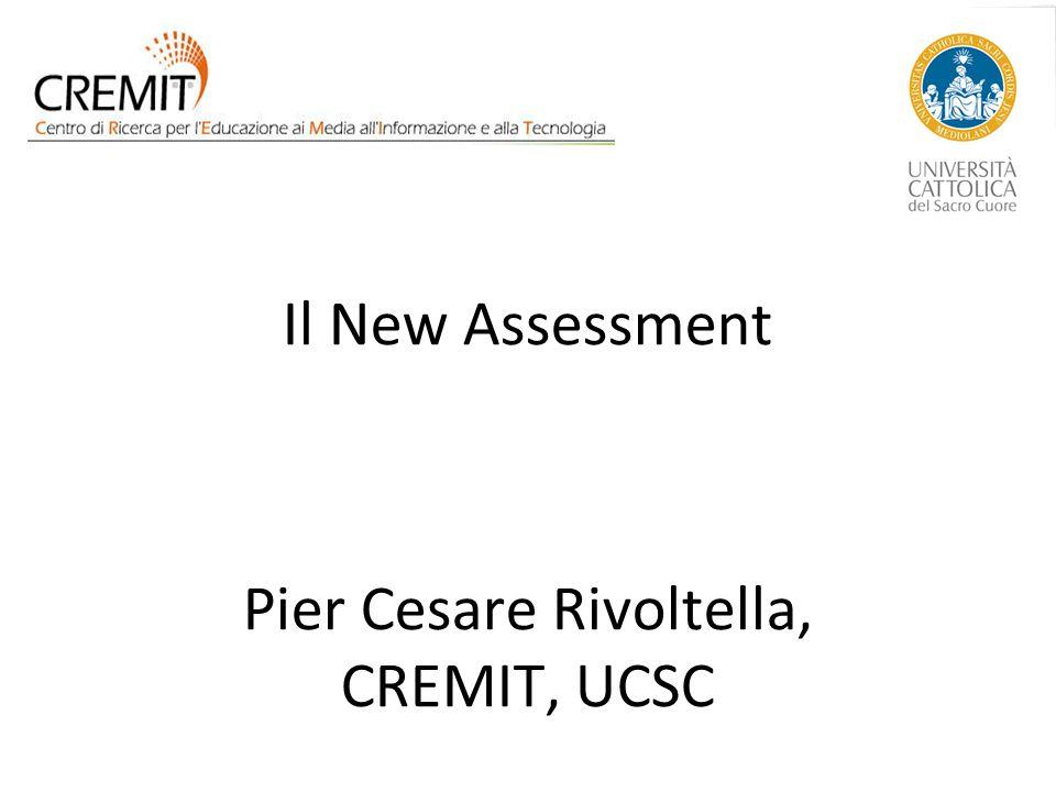 Il New Assessment Pier Cesare Rivoltella, CREMIT, UCSC