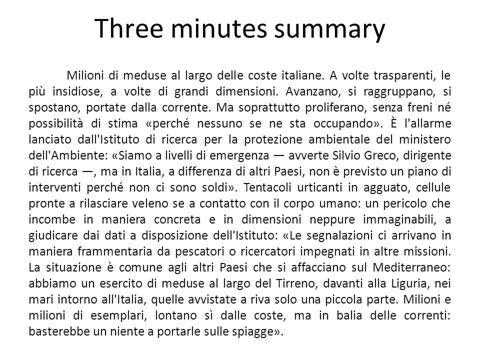 Three minutes summary Milioni di meduse al largo delle coste italiane.