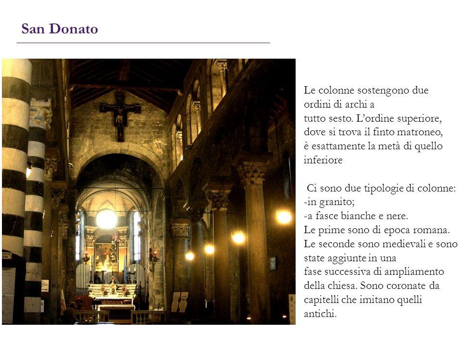 San Donato Le colonne sostengono due ordini di archi a tutto sesto. Lordine superiore, dove si trova il finto matroneo, è esattamente la metà di quell