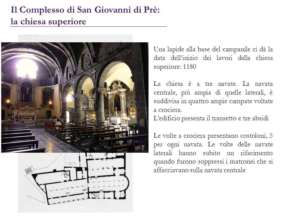 Una lapide alla base del campanile ci dà la data dellinizio dei lavori della chiesa superiore: 1180 La chiesa è a tre navate. La navata centrale, più
