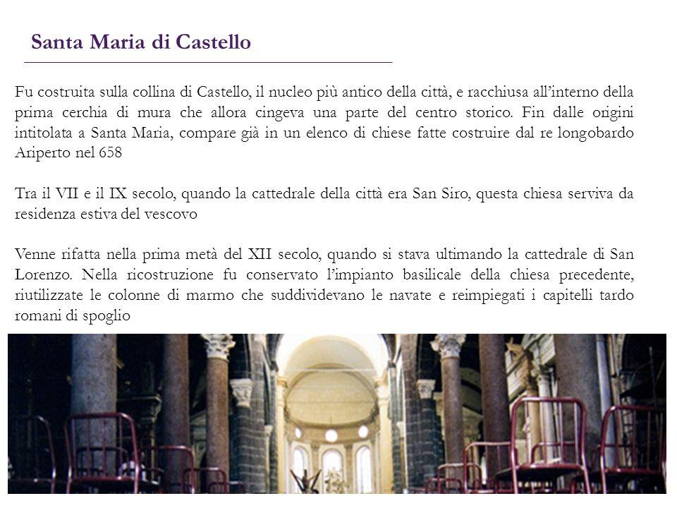 Santa Maria di Castello Fu costruita sulla collina di Castello, il nucleo più antico della città, e racchiusa allinterno della prima cerchia di mura c