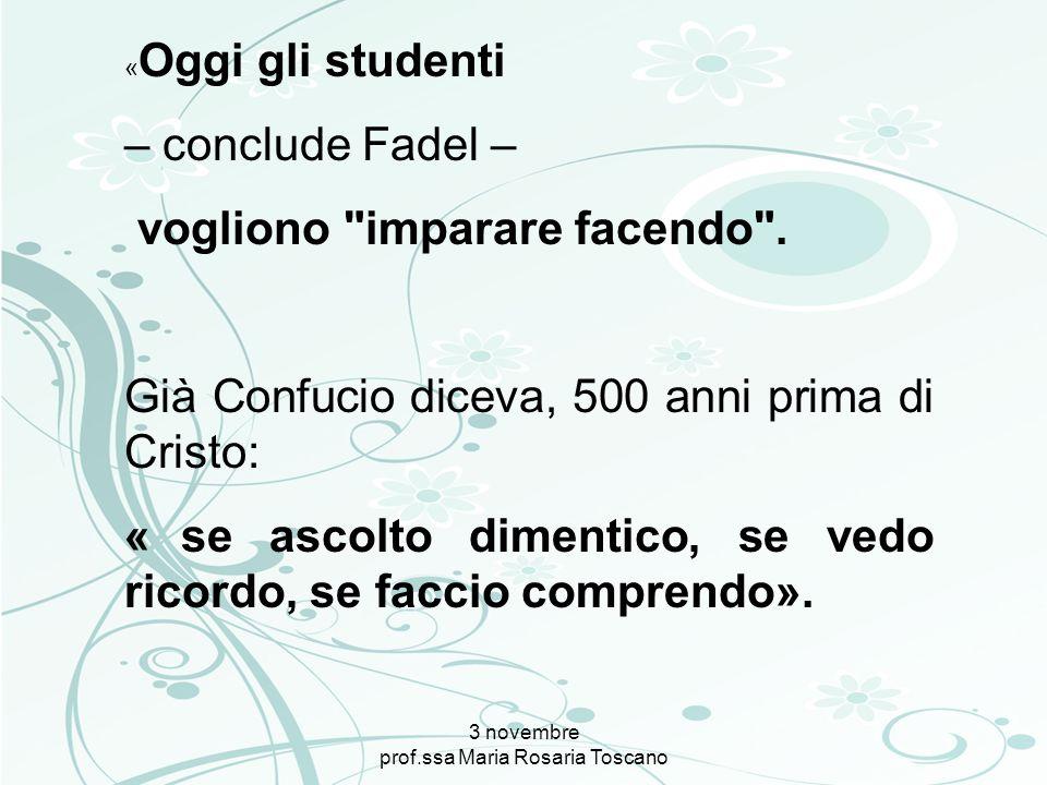 3 novembre prof.ssa Maria Rosaria Toscano « Oggi gli studenti – conclude Fadel – vogliono