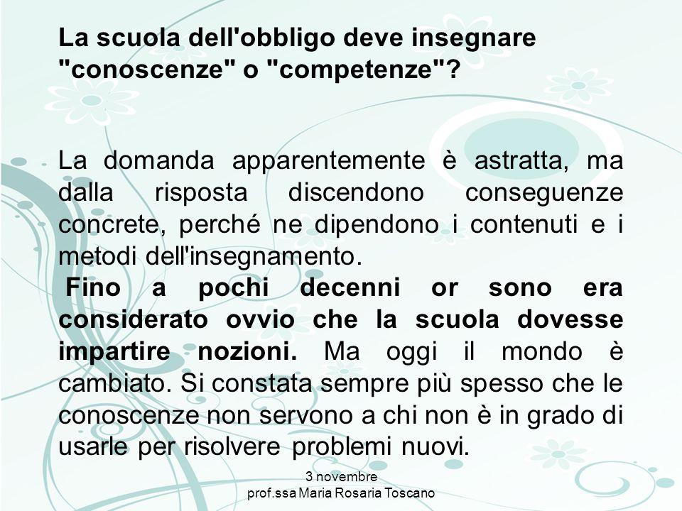 3 novembre prof.ssa Maria Rosaria Toscano Come esprimere gli obiettivi ABILITA = / Comportamentali / Comportamentali/cognitive / Cognitive 2 disciplinari 2 trasversali