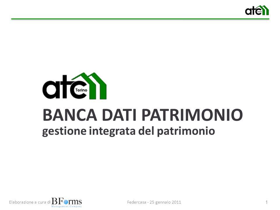Federcasa - 25 gennaio 2011Elaborazione a cura di 1 BANCA DATI PATRIMONIO gestione integrata del patrimonio