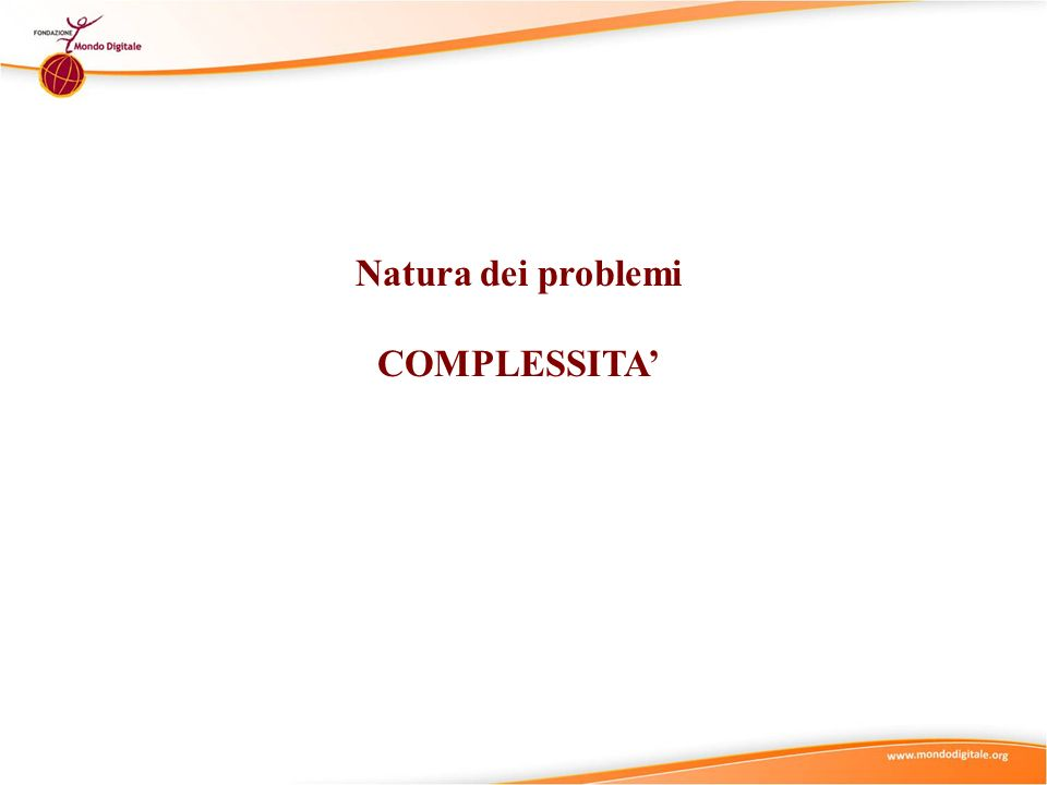 Natura dei problemi COMPLESSITA