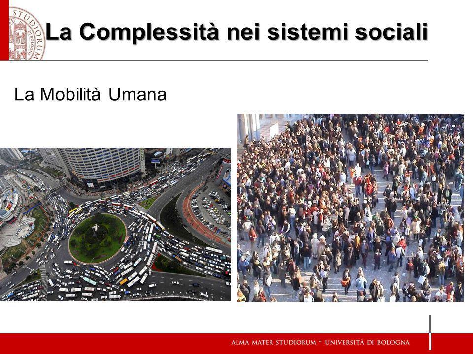 La Complessità nei sistemi sociali La Mobilità Umana