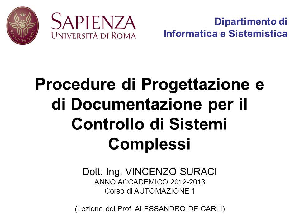 Dipartimento di Informatica e Sistemistica Procedure di Progettazione e di Documentazione per il Controllo di Sistemi Complessi Dott.