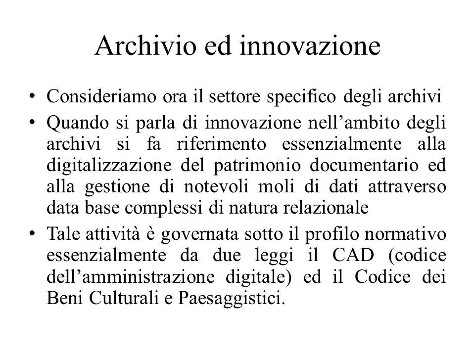 Archivio ed innovazione Consideriamo ora il settore specifico degli archivi Quando si parla di innovazione nellambito degli archivi si fa riferimento