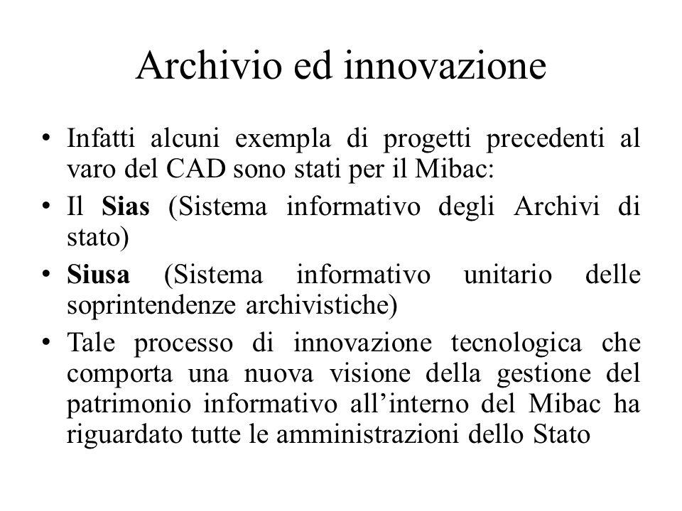 Archivio ed innovazione Infatti alcuni exempla di progetti precedenti al varo del CAD sono stati per il Mibac: Il Sias (Sistema informativo degli Arch