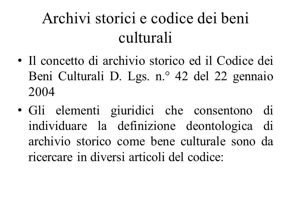 Archivi storici e codice dei beni culturali Il concetto di archivio storico ed il Codice dei Beni Culturali D. Lgs. n.° 42 del 22 gennaio 2004 Gli ele