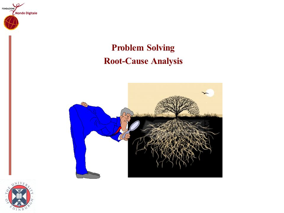 Problem Solving Root-Cause Analysis