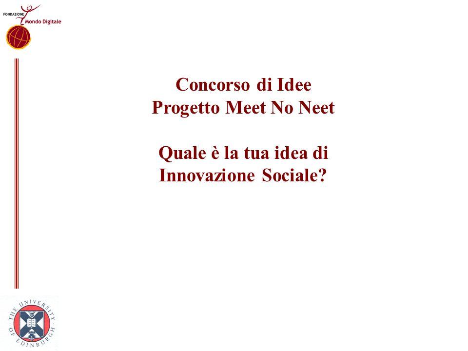 Concorso di Idee Progetto Meet No Neet Quale è la tua idea di Innovazione Sociale?