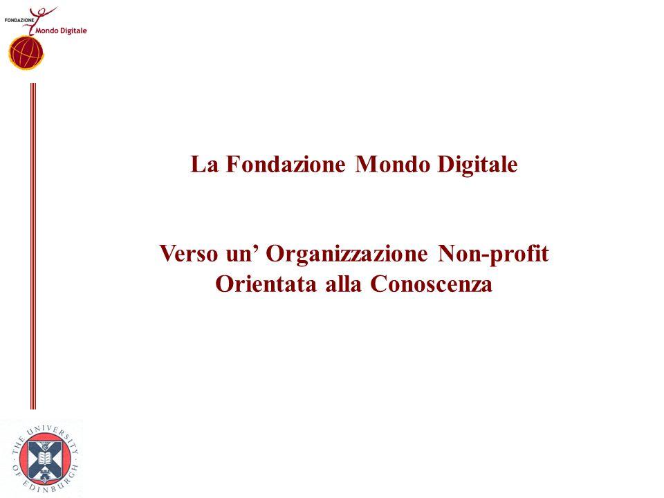 La Fondazione Mondo Digitale Verso un Organizzazione Non-profit Orientata alla Conoscenza