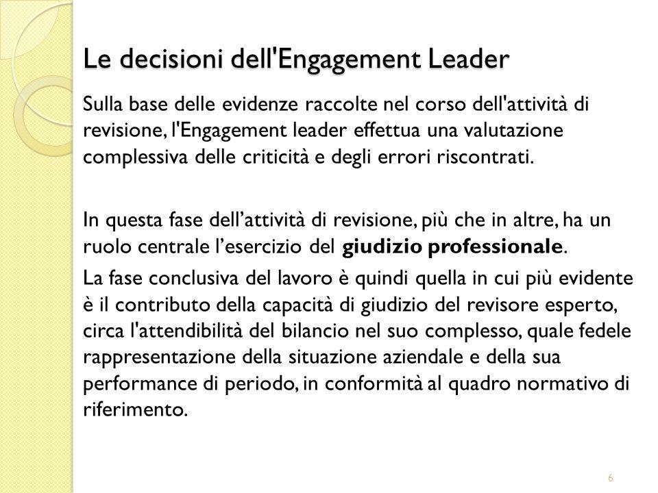 6 Sulla base delle evidenze raccolte nel corso dell'attività di revisione, l'Engagement leader effettua una valutazione complessiva delle criticità e