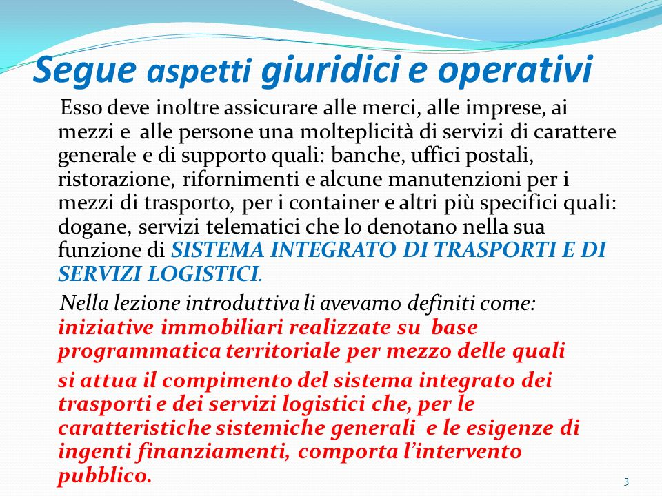 LA DEFINIZIONE DEL LEGISLATORE INTERPORTO L.4 agosto 1990, n.
