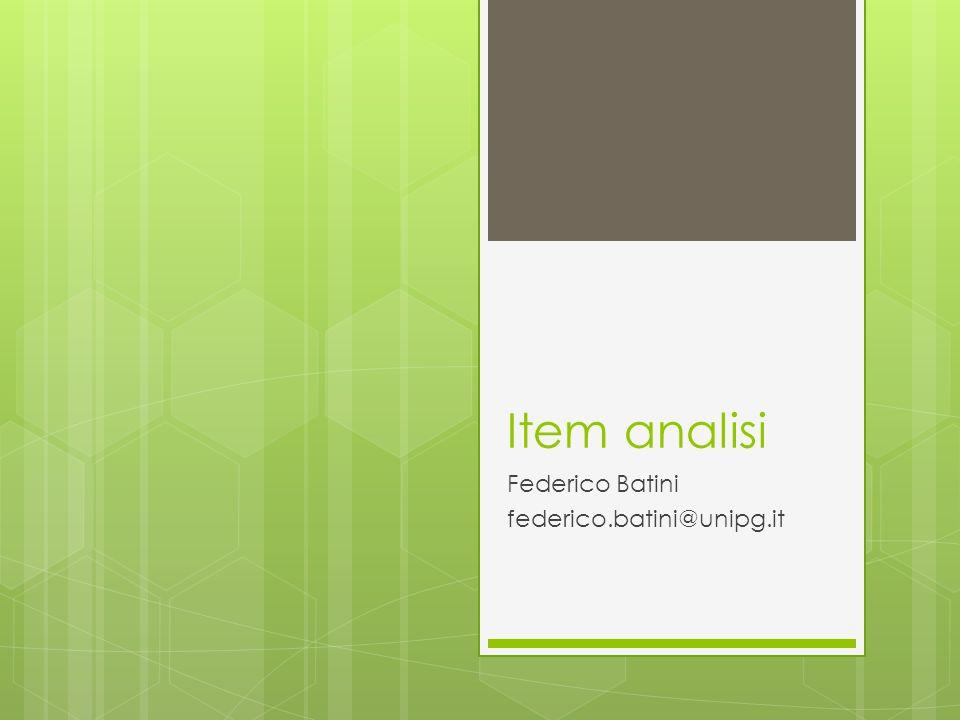 Item analisi Federico Batini federico.batini@unipg.it