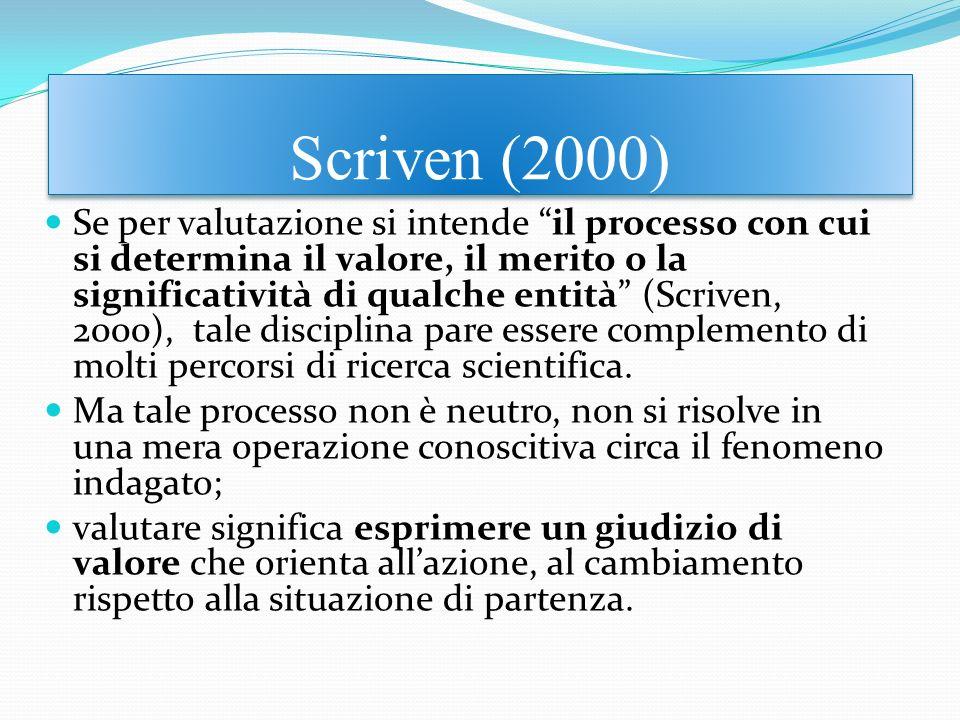 Se per valutazione si intende il processo con cui si determina il valore, il merito o la significatività di qualche entità (Scriven, 2000), tale disci